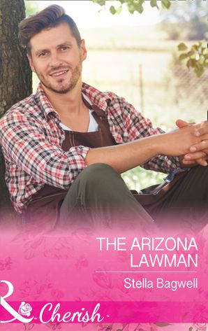 The Arizona Lawman (Mills & Boon Cherish) (Men of the West, Book 38) eBook  by Stella Bagwell