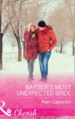 Bayside's Most Unexpected Bride (Mills & Boon Cherish) (Saved by the Blog, Book 3) eBook  by Kerri Carpenter