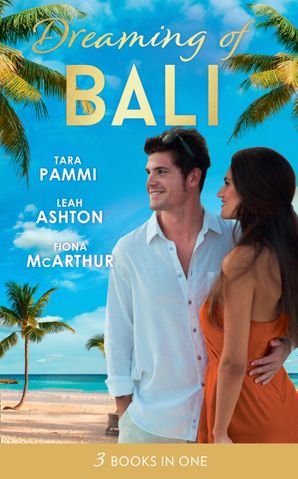dreaming-of-bali-the-man-to-be-reckoned-with-nine-month-countdown-harry-st-clair-rogue-or-doctor-mills-and-boon-m-and-b