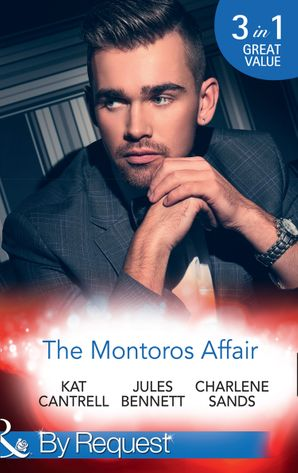 The Montoros Affair: The Princess and the Player / Maid for a Magnate / A Royal Temptation (Mills & Boon By Request) eBook  by Kat Cantrell