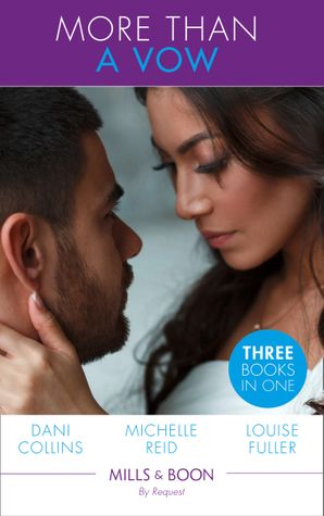 More Than A Vow: Vows of Revenge / After Their Vows / Vows Made in Secret (Mills & Boon By Request) eBook  by Dani Collins