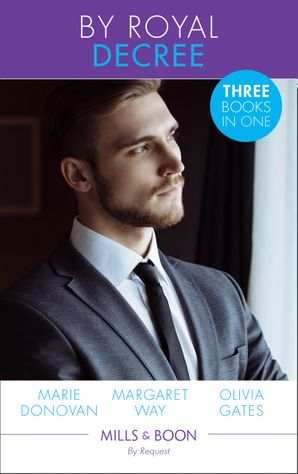 By Royal Decree: Royally Romanced (A Real Prince) / The English Lord's Secret Son / Conveniently His Princess (Married by Royal Decree) (Mills & Boon By Request) (A Real Prince) eBook  by