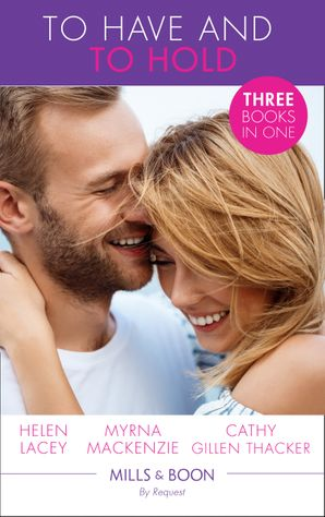 To Have And To Hold: Made for Marriage / To Wed a Rancher / The Mummy Proposal (The Lone Star Dads Club) (Mills & Boon By Request) eBook  by