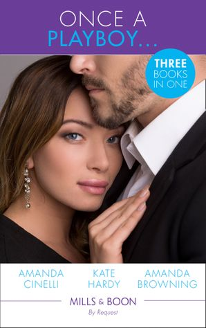 Once A Playboy...: Resisting the Sicilian Playboy / Her Playboy's Proposal / The Playboy's Proposal (Mills & Boon By Request) eBook  by Amanda Cinelli