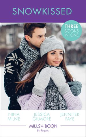 Snowkissed: Christmas Kisses with Her Boss / Proposal at the Winter Ball / The Prince's Christmas Vow (Mills & Boon By Request) eBook  by Nina Milne