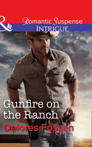 Gunfire On The Ranch (Mills & Boon Intrigue) (Blue River Ranch, Book 2) eBook  by Delores Fossen