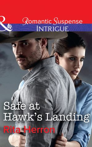 Safe At Hawk's Landing (Mills & Boon Intrigue) (Badge of Justice, Book 2) eBook  by Rita Herron
