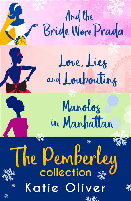 Christmas At Pemberley: And the Bride Wore Prada (Marrying Mr Darcy) / Love, Lies and Louboutins (Marrying Mr Darcy) / Manolos in Manhattan (Marrying Mr Darcy) - Katie Oliver