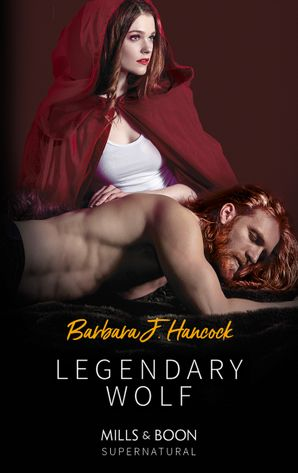 Legendary Wolf (Mills & Boon Supernatural) (Legendary Warriors, Book 2) eBook  by