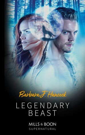 Legendary Beast (Mills & Boon Supernatural) (Legendary Warriors, Book 3) eBook  by Barbara J. Hancock