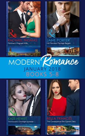Modern Romance Collection: January Books 5 - 8: Martinez's Pregnant Wife / His Merciless Marriage Bargain / The Innocent's One-Night Surrender / The Consequence She Cannot Deny (Mills & Boon e-Book Collections) eBook  by Rachael Thomas