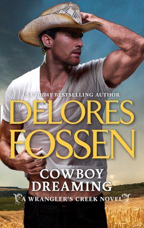 Cowboy Dreaming (A Wrangler's Creek Novel, Book 10) eBook  by Delores Fossen