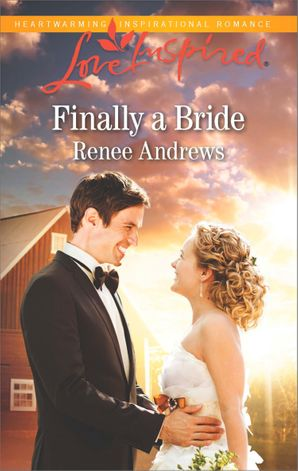 Finally A Bride (Mills & Boon Love Inspired) (Willow's Haven, Book 4)