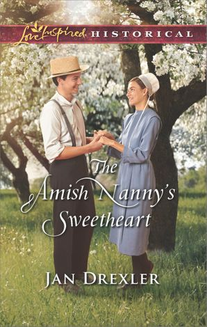 The Amish Nanny's Sweetheart (Mills & Boon Love Inspired Historical) (Amish Country Brides, Book 2) eBook  by Jan Drexler