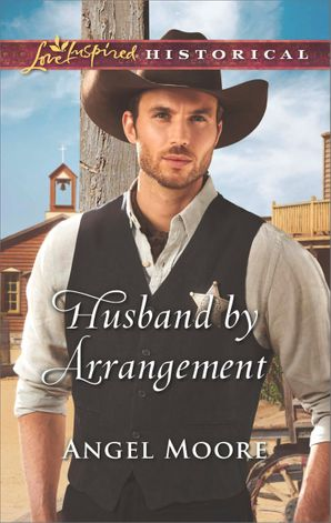 Husband By Arrangement (Mills & Boon Love Inspired Historical) eBook  by Angel Moore