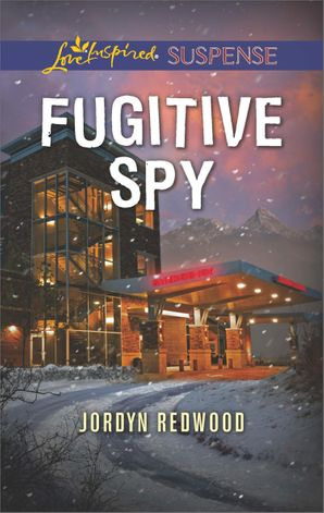 Fugitive Spy (Mills & Boon Love Inspired Suspense) eBook  by Jordyn Redwood
