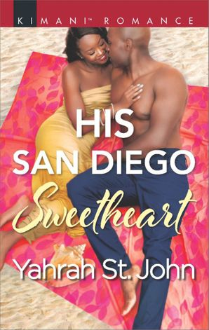 His San Diego Sweetheart (Mills & Boon Kimani) (Millionaire Moguls, Book 4) eBook  by Yahrah St. John