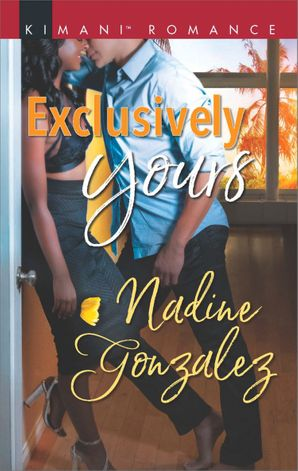 Exclusively Yours (Mills & Boon Kimani) (Miami Dreams, Book 1)