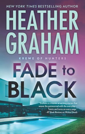 Fade To Black (Krewe of Hunters, Book 24) eBook  by Heather Graham