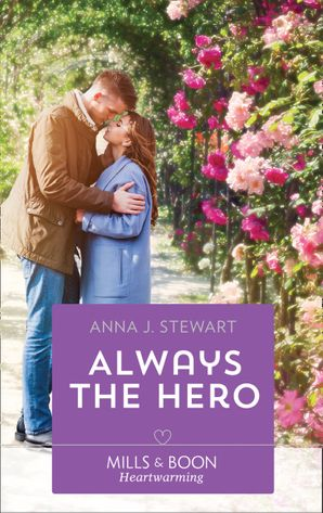 Always The Hero (Mills & Boon Heartwarming) (Butterfly Harbor Stories, Book 4) eBook  by Anna J. Stewart