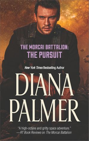 The Morcai Battalion: The Pursuit (The Morcai Battalion, Book 5) eBook  by Diana Palmer
