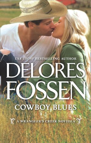 Cowboy Blues (A Wrangler's Creek Novel, Book 12) eBook  by Delores Fossen