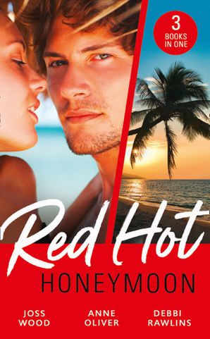 Red-Hot Honeymoon: The Honeymoon Arrangement / Marriage in Name Only? / The Honeymoon That Wasn't (Mills & Boon M&B) eBook  by Joss Wood