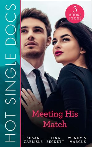 Hot Single Docs: Meeting His Match: NYC Angels: The Wallflower's Secret / NYC Angels: Flirting with Danger / NYC Angels: Tempting Nurse Scarlet (Mills & Boon M&B) eBook  by Susan Carlisle