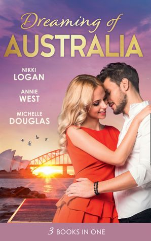 Dreaming Of... Australia: Mr Right at the Wrong Time / Imprisoned by a Vow / The Millionaire and the Maid eBook  by Nikki Logan