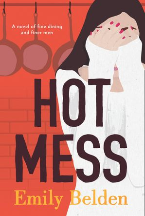 Hot Mess eBook  by Emily Belden