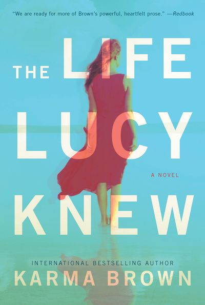 The Life Lucy Knew - Karma Brown
