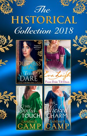The Historical Collection 2018: The Duchess Deal / From Duke Till Dawn / His Sinful Touch / His Wicked Charm (Mills & Boon e-Book Collections) eBook  by Tessa Dare