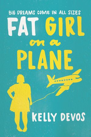 Fat Girl On A Plane eBook  by Kelly deVos