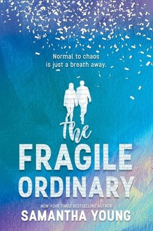 The Fragile Ordinary eBook  by Samantha Young