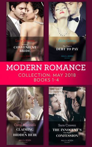 Modern Romance Collection: May 2018 Books 1 - 4: Kostas's Convenient Bride / The Virgin's Debt to Pay / Claiming His Hidden Heir / The Innocent's One-Night Confession eBook  by Lucy Monroe