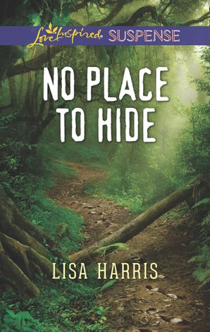No Place To Hide (Mills & Boon Love Inspired Suspense) eBook  by Lisa Harris