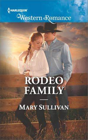 Rodeo Family (Mills & Boon Western Romance) (Rodeo, Montana, Book 5) eBook  by