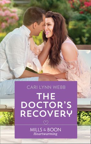 The Doctor's Recovery (Mills & Boon Heartwarming) eBook  by