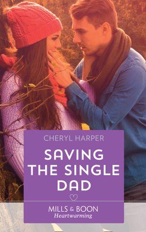Saving The Single Dad (Mills & Boon Heartwarming) (Otter Lake Ranger Station, Book 2)