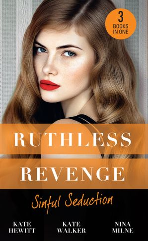 Ruthless Revenge: Sinful Seduction: Demetriou Demands His Child / Olivero's Outrageous Proposal / Rafael's Contract Bride (Mills & Boon M&B) eBook  by Kate Hewitt