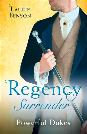 Regency Surrender: Powerful Dukes: An Unsuitable Duchess / An Uncommon Duke (Secret Lives of the Ton) (Mills & Boon M&B) eBook  by Laurie Benson
