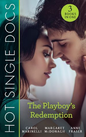 Hot Single Docs: The Playboy's Redemption: St Piran's: Rescuing Pregnant Cinderella / St Piran's: Italian Surgeon, Forbidden Bride / St Piran's: Daredevil, Doctor…Dad! (Mills & Boon M&B) eBook  by Carol Marinelli