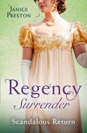 Regency Surrender: Scandalous Return: Return of Scandal's Son / Saved by Scandal's Heir (Mills & Boon M&B) eBook  by Janice Preston