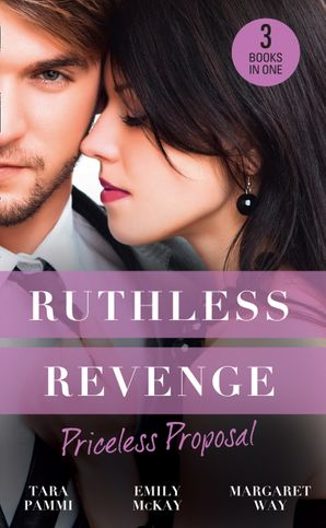 Ruthless Revenge: Priceless Proposal: The Sicilian's Surprise Wife / Secret Heiress, Secret Baby / Guardian to the Heiress eBook  by Tara Pammi