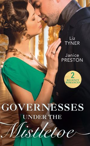 Governesses Under The Mistletoe: The Runaway Governess / The Governess's Secret Baby (Mills & Boon M&B) eBook  by Liz Tyner
