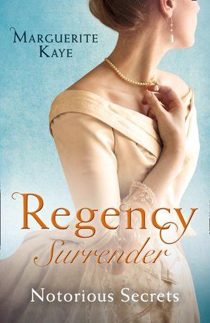 Regency Surrender: Notorious Secrets: The Soldier's Dark Secret / The Soldier's Rebel Lover (Mills & Boon M&B) eBook  by Marguerite Kaye