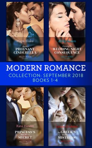 Modern Romance September 2018 Books 1-4: The Greek's Blackmailed Mistress / Princess's Nine-Month Secret / Claiming His Wedding Night Consequence / Sheikh's Pregnant Cinderella eBook  by Lynne Graham