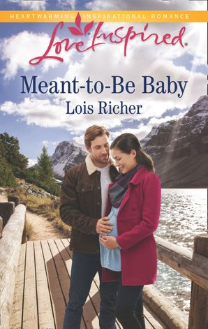 Meant-To-Be Baby (Mills & Boon Love Inspired) (Rocky Mountain Haven, Book 1)