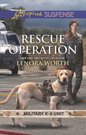 Rescue Operation (Mills & Boon Love Inspired Suspense) (Military K-9 Unit, Book 5) eBook  by