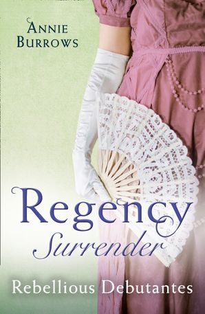 Regency Surrender: Rebellious Debutantes: Lord Havelock's List / Portrait of a Scandal (Mills & Boon M&B) eBook  by Annie Burrows
